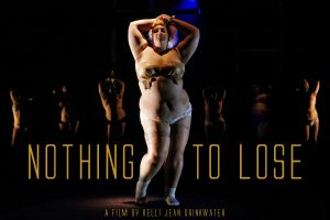 A person stands, almost naked, with their hands above their hand. The title of the film, Nothing To Lose, runs along the bottom of the image.