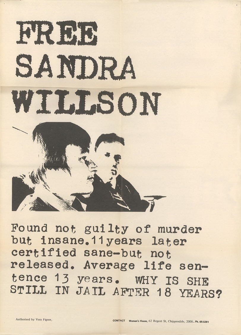 "A poster from Women Behind Bars with a picture of Sandra Willson and text that reads: ""Free Sandra Willson: Found not guilty of murder but insane. 11 years later certified sane – but not released. Average life sentence 13 years. WHY IS SHE STILL IN JAIL AFTER 18 YEARS?"""